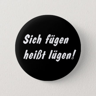 Add themselves is called lie! 6 cm round badge