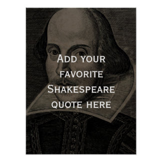 Add your own favorite Shakespeare quote poster