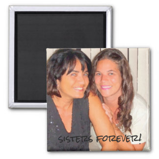 Add your photo Cute Sisters Forever Magnet