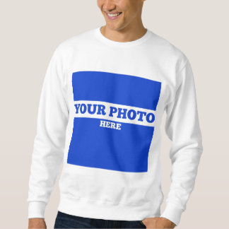 Add Your Picture Sweatshirt