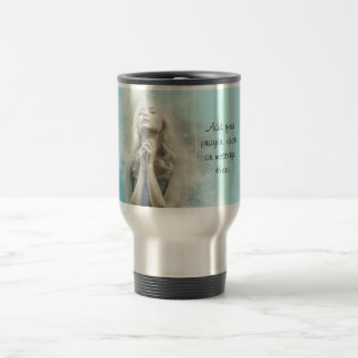 Add your Prayer or Quote to this Travel Coffee Mug