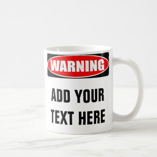 Add Your Text Custom Personalised Warning Sign Coffee Mug