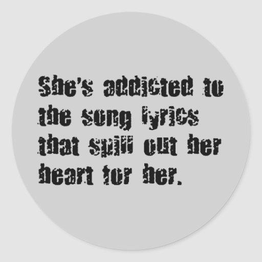 ADDICTED SONG LYRICS HEART SPILL SAD EMO COMMENTS ROUND STICKERS