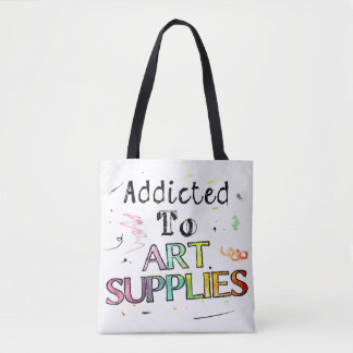 Addicted To Art Supplies Tote Bag