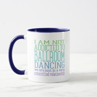 Addicted To Ballroom Dancing | Cool Tones Mug