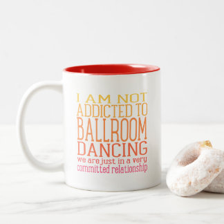 Addicted To Ballroom Dancing | Warm Tones Two-Tone Coffee Mug