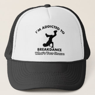 addicted to breakdance trucker hat
