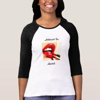 Addicted to lipstick tshirt