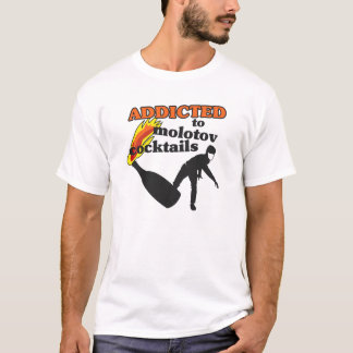 Addicted to Molotov Cocktails T-Shirt