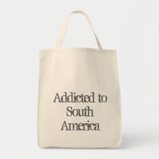 Addicted to South America Tote Bag