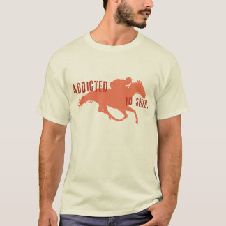 Addicted to Speed T-Shirt