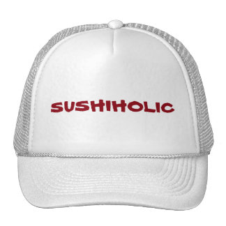 Addicted to Sushi? You're a Sushiholic. Cap