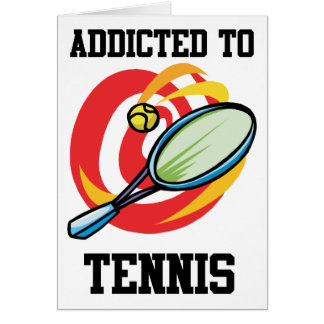 Addicted To Tennis Card