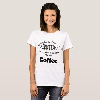 ADDICTION TO COFFEE T-Shirt