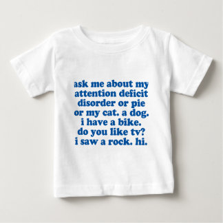 ADHD Humor Quote Baby T-Shirt