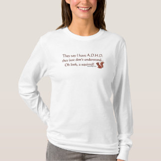 ADHD Squirrel Humor Tee Shirts