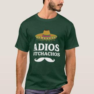 Adios Bitchachos Funny Mexican T-shirt