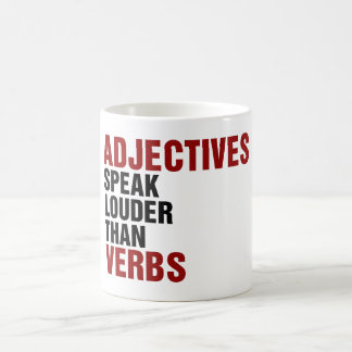 Adjectives speak louder than verbs coffee mug