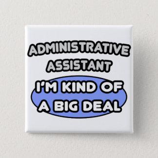 Administrative Asst...Kind of a Big Deal 15 Cm Square Badge