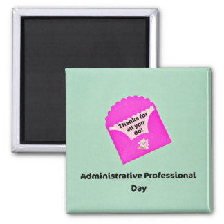 Administrative Professional Day Refrigerator Magnets
