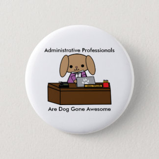 Administrative Professionals Doggone Awesome Dog 6 Cm Round Badge