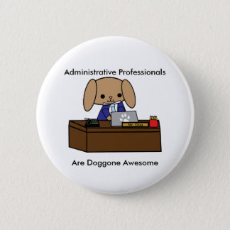 Administrative Professionals Doggone Awesome Dog M 6 Cm Round Badge