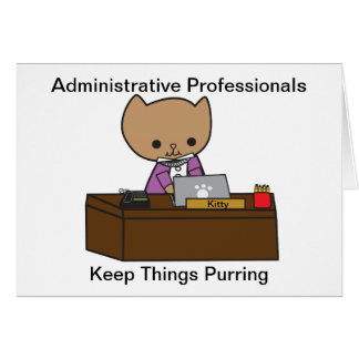 Administrative Professionals Keep Things Purring Card
