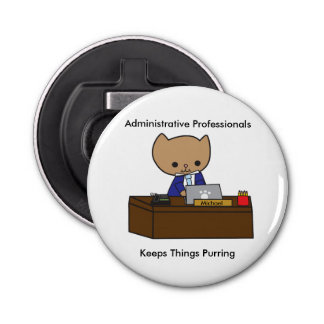 Administrative Professionals Keep Things Purring M Bottle Opener