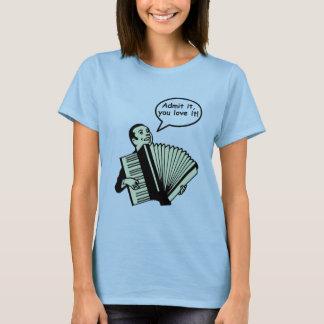 Admit it, you love it! T-Shirt