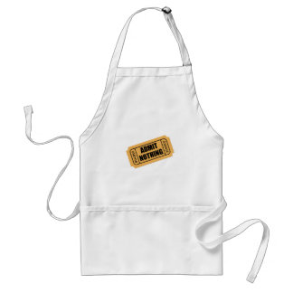 Admit Nothing Ticket Standard Apron