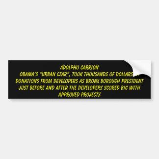 """Adolpho CarrionObama's """"urban czar"""", took thous... Car Bumper Sticker"""