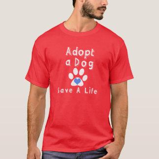 Adopt a Dog. Save a Life T-Shirt