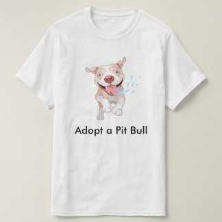 Adopt a Pit Bull T-shirt