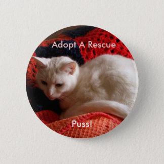 Adopt A Rescue, Puss! 6 Cm Round Badge
