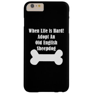 Adopt An Old English Sheepdog Barely There iPhone 6 Plus Case