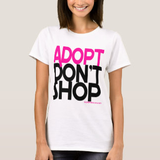 Adopt Don't Shop! Support Rescues Efforts! T-Shirt