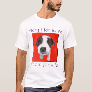 Adopt for Love, Adopt for Life T-Shirt