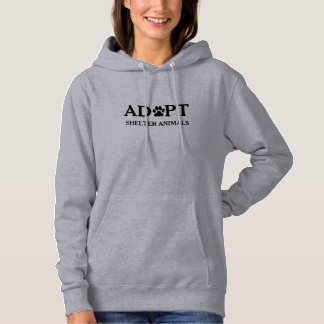 """Adopt Shelter Animals"" Hooded Sweatshirt"