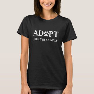 """Adopt Shelter Animals"" T Shirt"