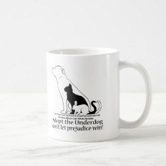 Adopt the Underdog..don't let prejudice win! Mug