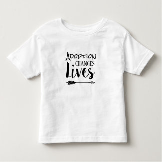 Adoption Changes Lives - Adopt Foster Toddler T-Shirt