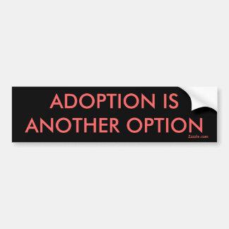 ADOPTION IS ANOTHER OPTION, Zazzle.com Bumper Sticker