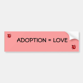 Adoption = Love Bumper Sticker