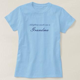 Adoption made me a Grandma T-Shirt
