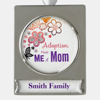 Adoption Made Me a Mom Silver Plated Banner Ornament