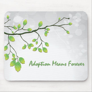 Adoption Means Forever Mouse Pad