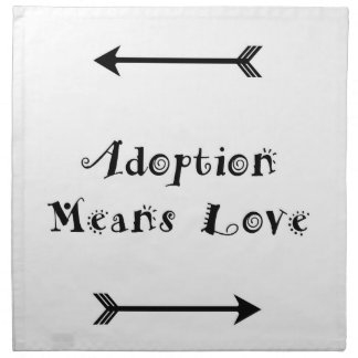 Adoption Means Love - Foster - Adopt Napkin