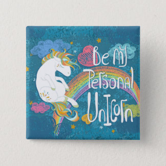 Adorable Be My Personal Unicorn Pin Button