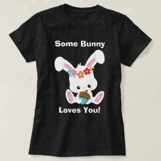 Adorable Little White Bunny Some Bunny Loves You T-Shirt