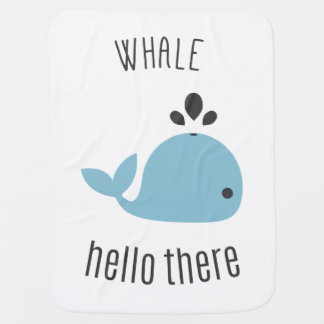 Adorable Whale (Well) Hello There! Baby Blanket